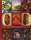 Death by Burrito, Cookbook: Mexican Street Food to Die For