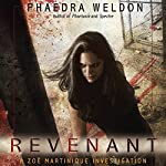 Revenant: A Zoë Martinique Investigation | Phaedra Weldon
