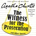 The Witness for the Prosecution and Other Stories (       UNABRIDGED) by Agatha Christie Narrated by Hugh Fraser, Christopher Lee