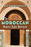 "Amy Evrard, ""The Moroccan Women's Rights Movement"" (Syracuse University Press, 2014)"