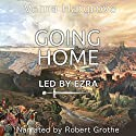Going Home: Led by Ezra Audiobook by Verna Hargrove Narrated by Robert Grothe
