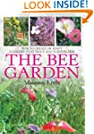 The Bee Garden: How to Create or Adap...
