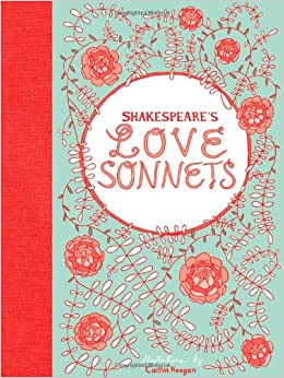 Shakespeare's Love Sonnets: Caitlin Keegan: 9780811879088: Amazon.com