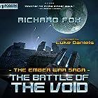 The Battle of the Void: The Ember War, Book 6 Hörbuch von Richard Fox Gesprochen von: Luke Daniels