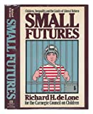 img - for Small Futures: Children, Inequality, and the Limits of Liberal Reform book / textbook / text book