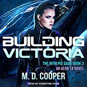 Building Victoria: Intrepid Saga Series, Book 3 | M. D. Cooper
