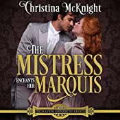 The Mistress Enchants Her Marquis: Craven House Series, Book 2 | Christina McKnight