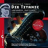Zeitbrücke Wissen: Die Titanic und andere Lost Liners - Sieben Tragödien der Passagierschifffahrt