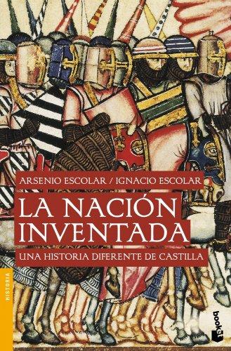 La Nación Inventada (Divulgación. Historia)