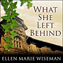 What She Left Behind (       UNABRIDGED) by Ellen Marie Wiseman Narrated by Tavia Gilbert
