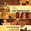Old Fashioned Audiobook by Rene Gutteridge Narrated by Brooke Heldman