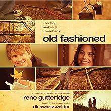 Old Fashioned (       UNABRIDGED) by Rene Gutteridge Narrated by Brooke Heldman