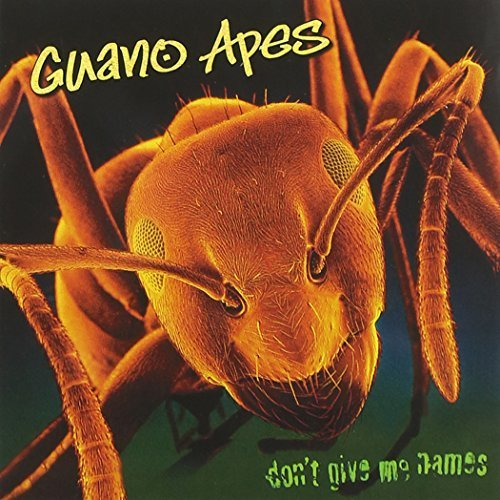 Don't Give Me Names by GUANO APES (2000-05-02)