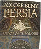 img - for Persia: Bridge of Turquoise book / textbook / text book