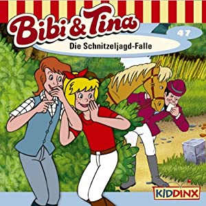 Die Schnitzeljagd-Falle (Bibi und Tina 47) Hörspiel