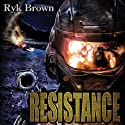 Resistance: Frontiers Saga, Book 9 (       UNABRIDGED) by Ryk Brown Narrated by Jeffrey Kafer