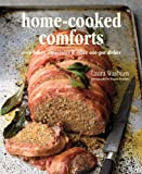 img - for Home-Cooked Comforts: Oven Bakes, Casseroles, & Other One-Pot Dishes book / textbook / text book