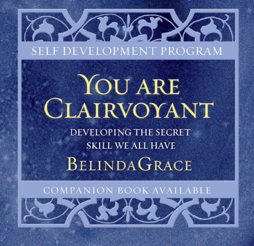 You Are Clairvoyant: Developing the Secret Skill We All Have