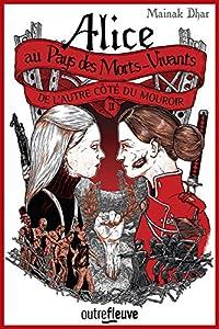 """Afficher """"Alice au pays des morts-vivants n° 2 De l'autre côté du mouroir"""""""
