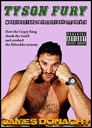 tyson-fury-worst-bastard-in-the-history-of-forever-how-the-gypsy-king-shook-the-world-and-crushed-th