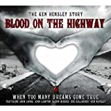 Blood on the Highway By Ken Hensley (2012-05-18)