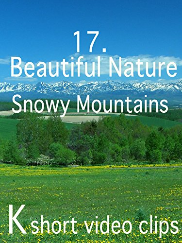 Clip: 17.Beautiful Nature--Snowy Mountains