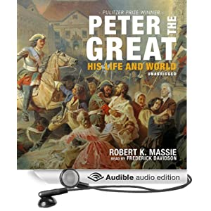 Peter the Great - His Life and World - Robert K. Massie