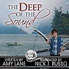The Deep of the Sound: Bluewater Bay, Book 8 Hörbuch von Amy Lane Gesprochen von: Nick J. Russo