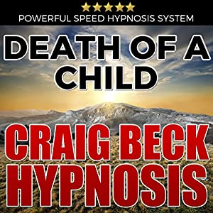 Death of a Child: Craig Beck Hypnosis Speech