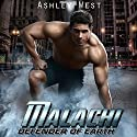 Malachi: Defender of Earth, Book 1 Audiobook by Ashley West Narrated by Elaine Cashmore