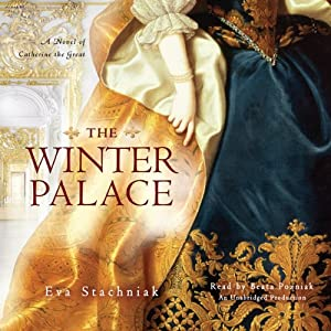 The Winter Palace: A Novel of Catherine the Great | [Eva Stachniak]