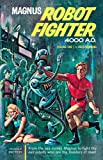 Magnus, Robot Fighter Archives Volume 1