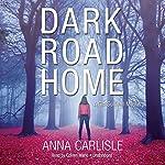Dark Road Home: A Gin Sullivan Mystery, Book 1 | Anna Carlisle