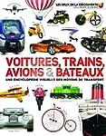 Voitures, trains, avions et bateaux:...