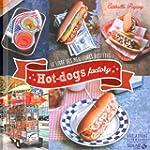 Hot-dogs factory: Le livre des meille...