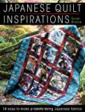 Japanese Quilt Inspirations: 15 Easy-to-Make Projects That Make the Most of Japanese Fabrics