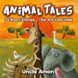 Animal Tales: 25 Cute Short Stories for Kids 4-8 Years Old (Animal Reading Series)