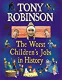 The Worst Children's Jobs in History (1405055197) by Robinson, Tony