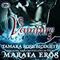 Vampire: Alpha Claim 3 Audiobook by Tamara Rose Blodgett, Marata Eros Narrated by D. Gaunt