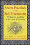 Secret Practices of the Sufi Freemaso...