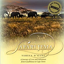 Safari Jema: A Journey of Love and Adventure from Casablanca to Cape Town | Livre audio Auteur(s) : Teresa O'Kane Narrateur(s) : Jennifer Groberg