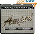 Amped: The Illustrated History of the...