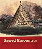 img - for Sacred Encounters: Father De Smet and the Indians of the Rocky Mountain West book / textbook / text book