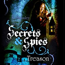 Treason: Secrets & Spies, Book 1 (       UNABRIDGED) by Jo Macauley Narrated by Zoe Tapley