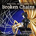 Broken Chains Audiobook by M.C.A. Hogarth Narrated by Daniel Dorse