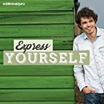 Express Yourself: Say Exactly What You Mean, with Subliminal Messages |  Subliminal Guru