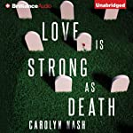 Love Is Strong as Death | Carolyn Nash