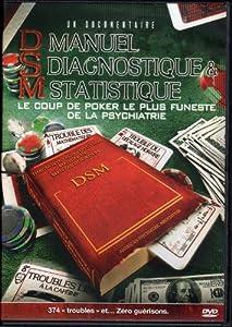 DSM Manuel Diagnostique & Statistique (DVD). Le coup de poker le plus funeste de la psychiatrie