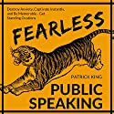 Fearless Public Speaking Audiobook by Patrick King Narrated by Joe Hempel