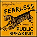 Fearless Public Speaking | Patrick King